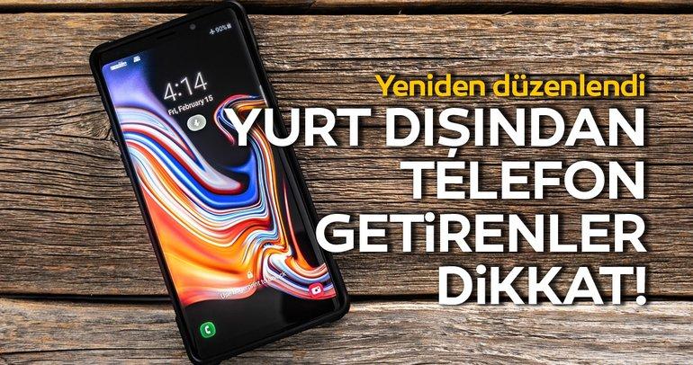 Yurt dışından telefon getirenler dikkat! Yurt dışından cep telefonu nasıl getirilir? Türkiye'de nasıl kaydedilir?