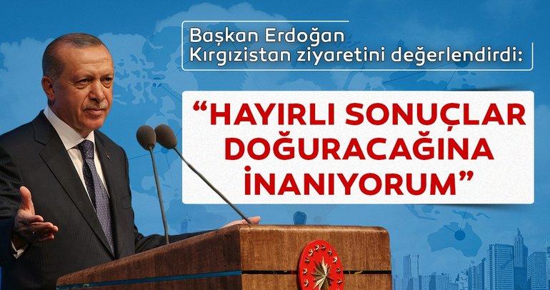 Başkan Erdoğan'dan Kırgızistan ziyareti değerlendirmesi