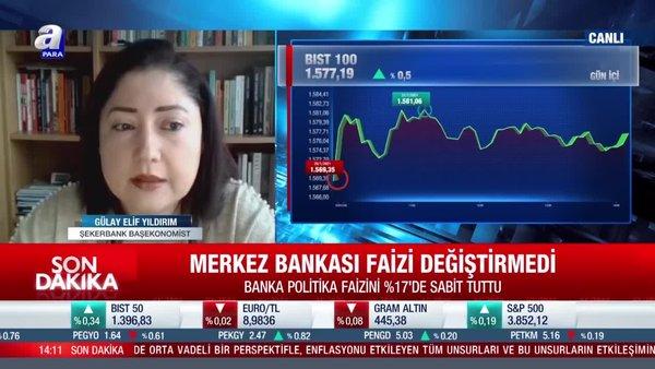 Gülay Elif Yıldırım: Merkez Bankası'nın tavrını beğeniyorum