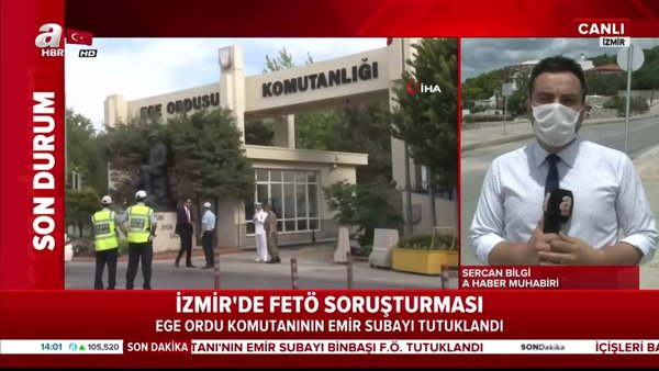 Ege Ordu Komutanı'nın emir subayı tutuklandı | Video