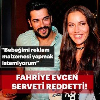 Güzel oyuncu Fahriye Evcen serveti reddetti!