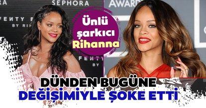 Ünlü şarkıcı Rihanna'nın dünden bugüne değişimi şaşırtıyor! İşte Rihanna'nın değişimi