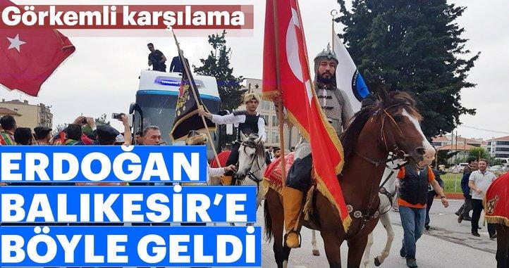 Cumhurbaşkanı Erdoğan'a Balıkesir'de muhteşem karşılama