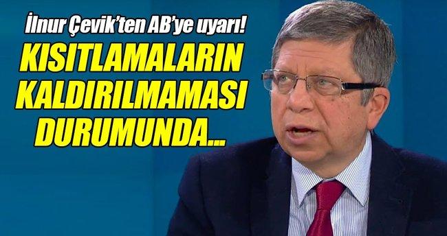 İlnur Çevik AB'yi uyardı: Ülkelerine sığınmacılar dolar!
