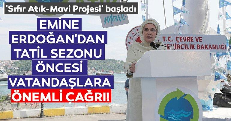 Emine Erdoğan'dan tatil sezonu öncesi vatandaşlara önemli çağrı