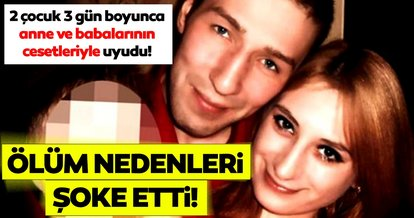 Korkunç son dakika haberi: 2 çocuk 3 gün boyunca anne ve babalarının cesetleriyle uyudu! Turşu ölümlerine neden oldu
