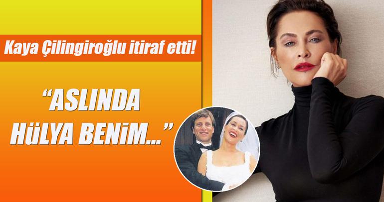 Kaya Çilingiroğlu: Hülya Avşar zaten benim...
