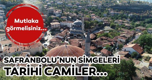 Safranbolu'nun simgeleri: Tarihi camiler!