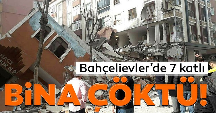 Son dakika haberi: İstanbul Bahçelievler'de 7 katlı bina çöktü! İtfaiye ve sağlık ekipleri sevk edildi