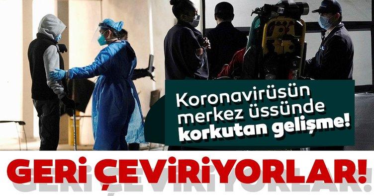 Corona virüsün merkez üssünde korkutan gelişme! Cenazeler kabul edilmiyor