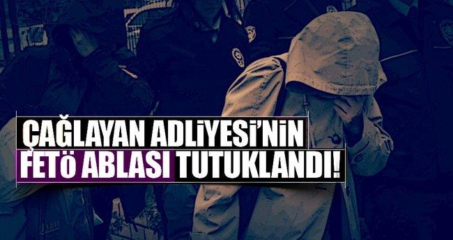 Çağlayan Adliyesi'nin FETÖ ablası tutuklandı