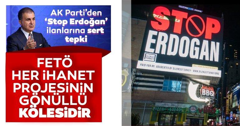 Son dakika haberi: AK Parti'den 'Stop Erdoğan' yazılı ilanlara sert tepki