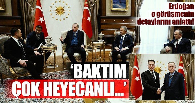 Cumhurbaşkanı Erdoğan, Musk ile görüşmesinin detaylarını anlattı
