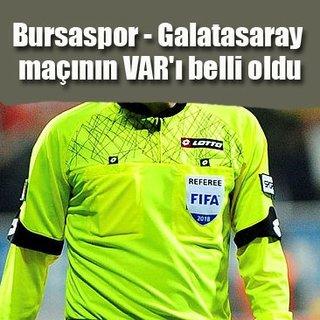Bursaspor - Galatasaray maçının VAR'ı Cüneyt Çakır