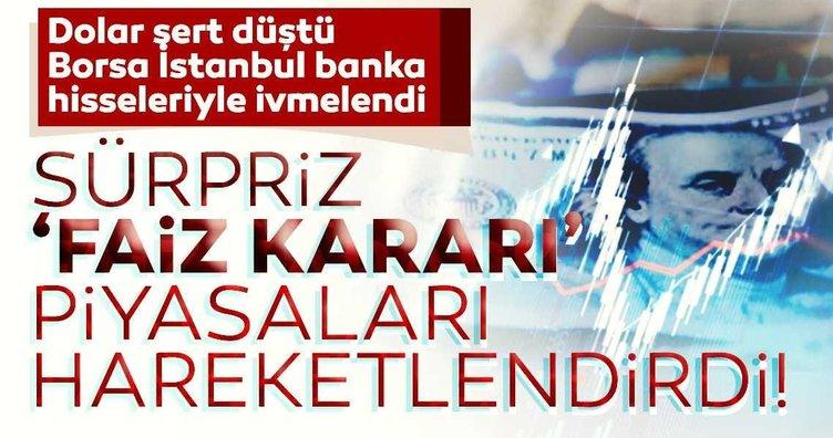 Sürpriz 'Faiz kararı' piyasaları hareketlendirdi! Dolar sert düştü Borsa İstanbul banka hisseleriyle ivmelendi
