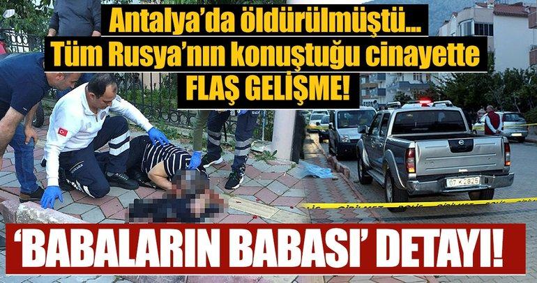 Antalya'da öldürülen şahsın Rusya'nın ünlü mafya lideri olduğu ortaya çıktı