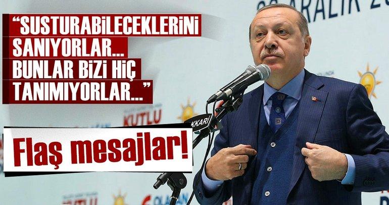 Cumhurbaşkanı Erdoğan: Bizi susturabileceklerini sanıyorlar, bunlar bizi hiç tanımıyorlar