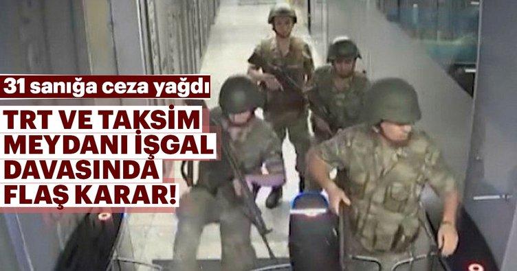 Son dakika: TRT ve Taksim Meydanı işgal davasında flaş karar!... 31 sanığa ceza yağdı