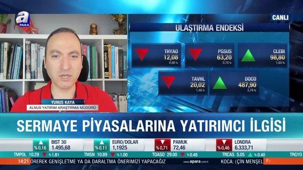 Yunus Kaya: Borsa İstanbul rakamlarla öne çıkacak gibi görünüyor