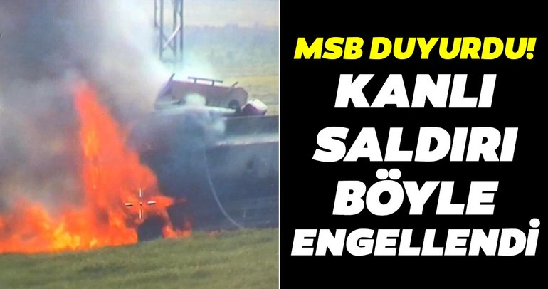 MSB duyurdu! Bomba yüklü su tankeri imha edildi