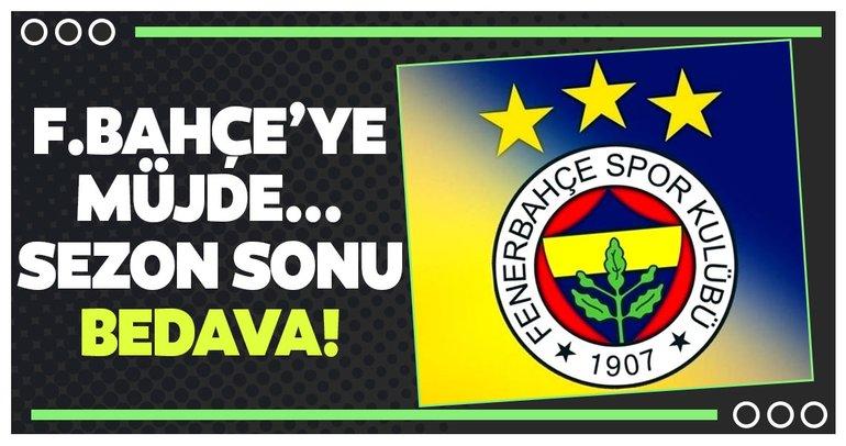 Fenerbahçe'ye müjde! Sezon sonu bedava...