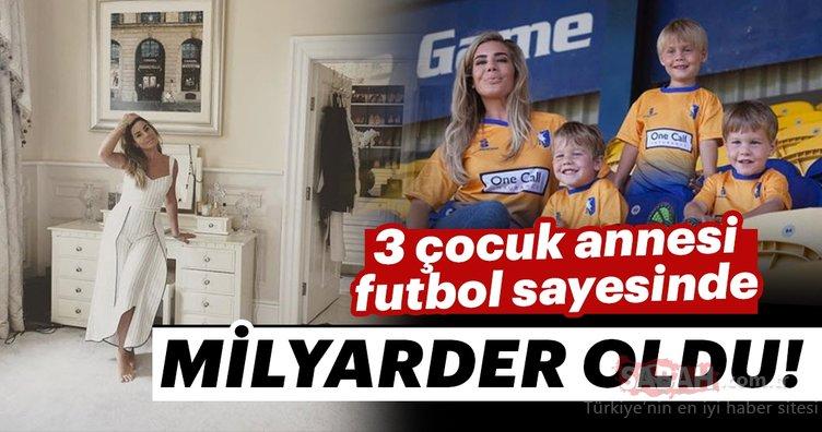 3 çocuk annesi futbol sayesinde milyarder oldu!