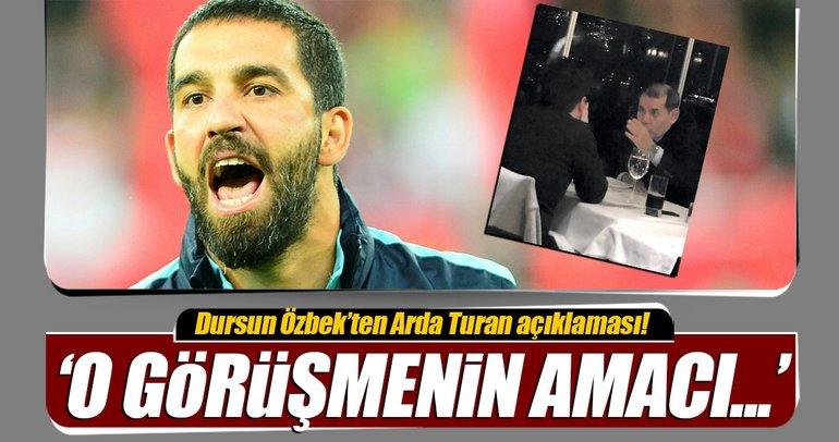 Dursun Özbek o buluşmayı anlattı! Arda Turan...