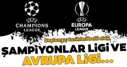 İşte Şampiyonlar Ligi ve Avrupa Ligi'nin başlangıç tarihleri
