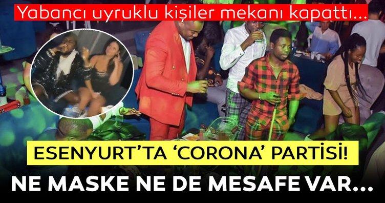 Son dakika haberi... Esenyurt'ta skandal görüntüler! Yabancı uyruklu kişiler parti yapıp corona virüse meydan okudular