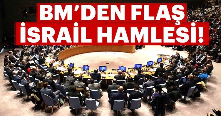 Son Dakika: BM'den flaş İsrail hamlesi!