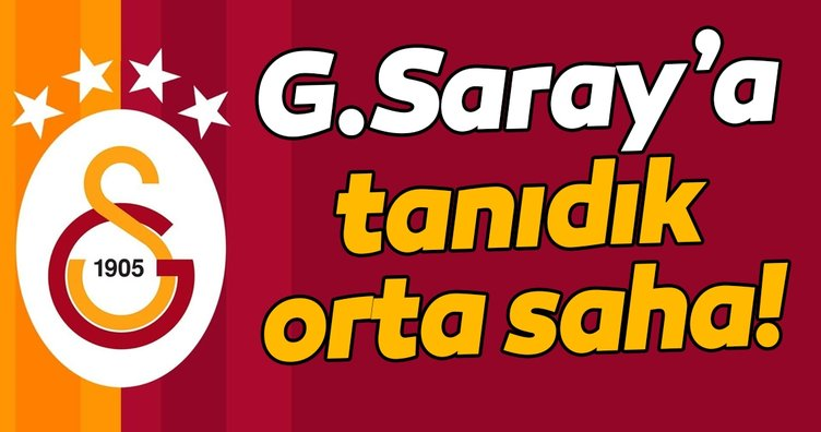 Galatasaray orta sahasına tanıdık isim!