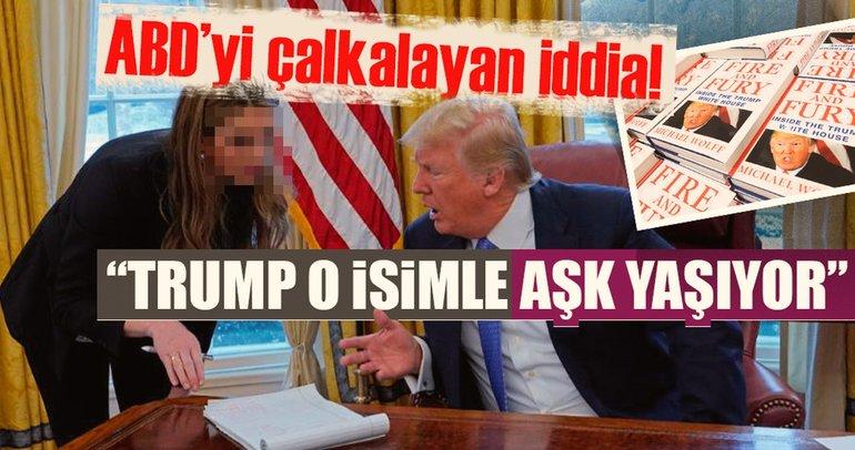 İnanılmaz iddia! 'Trump o isimle aşk yaşıyor'
