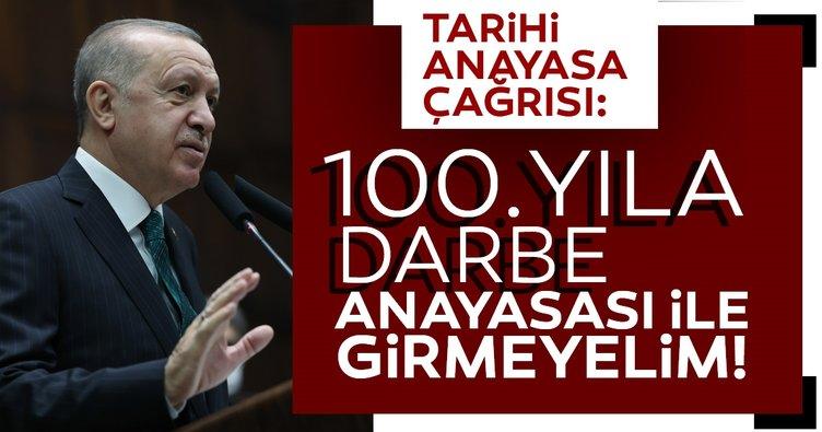 Son dakika haberler: Başkan Erdoğan'dan tarihi anayasa çağrısı: Darbe anayasası ile 100'üncü yıla girmeyelim