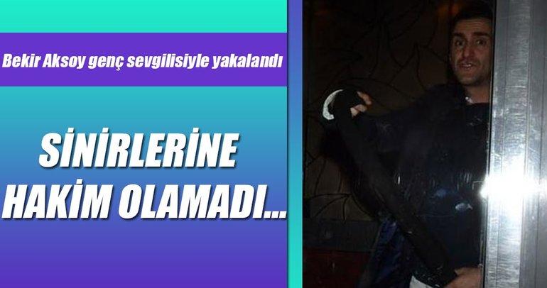 Bekir Aksoy genç sevgilisiyle yakalandı