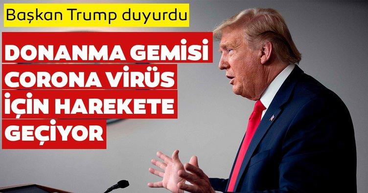 Son dakika: Trump: ABD donanmasına ait hastane gemisi corona virüs için pazartesi New York'ta olacak