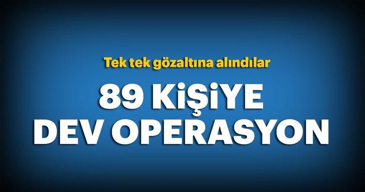 İstanbul'da 89 kişiye dev operasyon