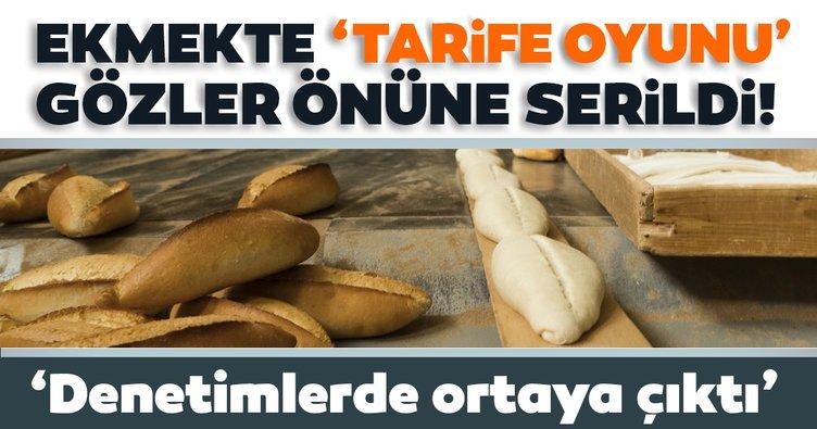 Ekmek fiyatlarında tarife oyunu gözler önüne serildi!