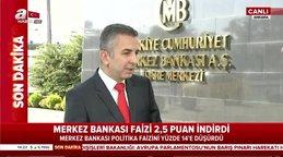 Merkez Bankası Faizi 2,5 puan indirdi!