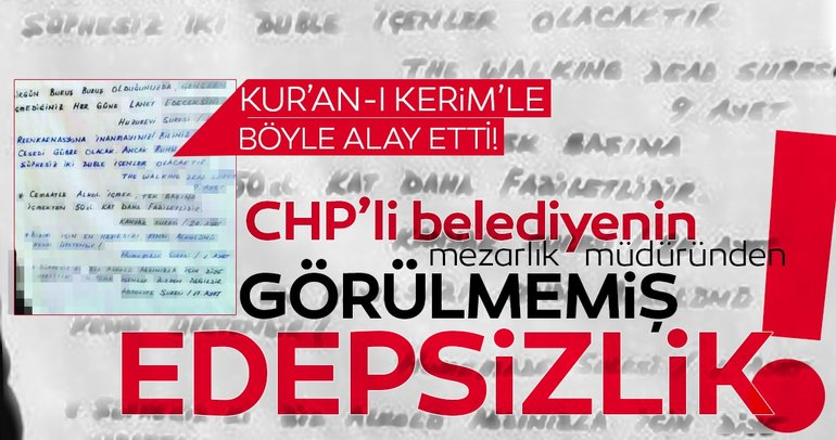 CHP'li belediyenin mezarlık müdüründen Kur'an-ı Kerim'e hakaret!