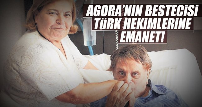 Agora'nın bestecisi Türk hekimlerine emanet