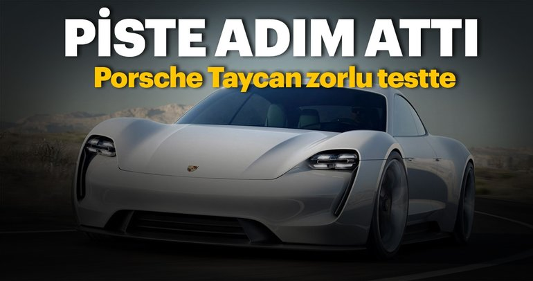 Porsche Taycanın ilk test sürüşü gerçekleşti