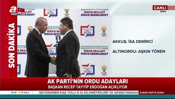 Başkan Erdoğan AK Parti'nin Ordu adaylarını açıkladı