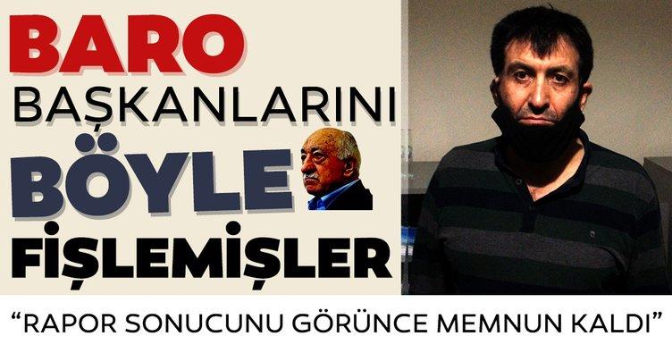 """Baro başkanlarını fişleyip Gülen'e sunmuşlar! """"Rapor sonucunu görünce memnun kaldı"""""""