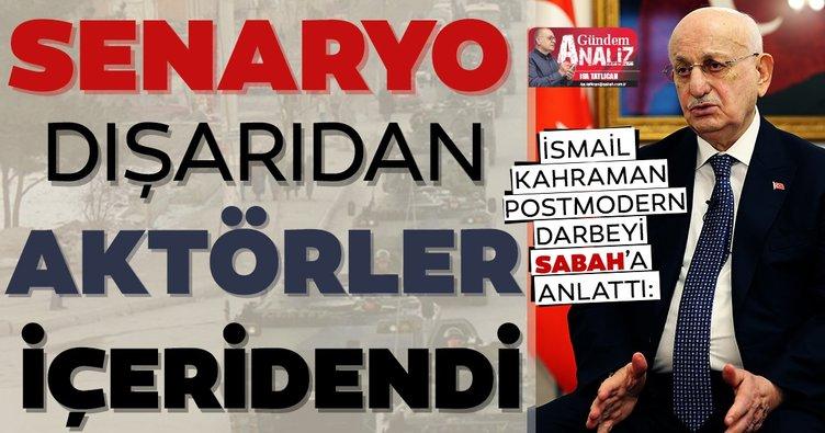 Refahyol Hükümeti'nin Kültür Bakanı İsmail Kahraman: Askerler o gün 9 saat Erbakan'a yüklendi