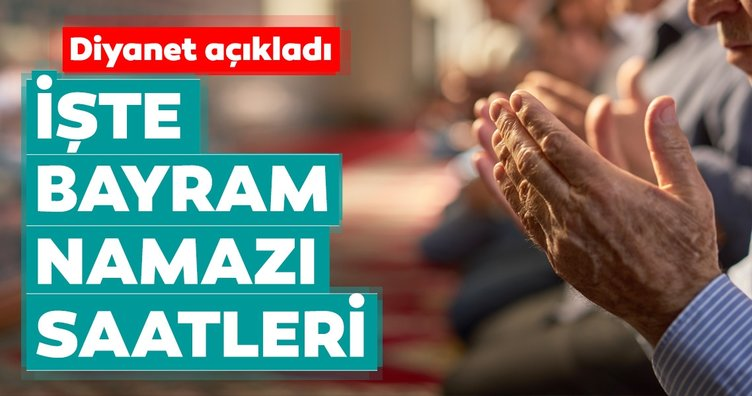 Kurban Bayram namazı saatleri! 2018 Diyanet İle İstanbul, Ankara, İzmir Kurban bayram namazı saati kaçta kılınacak?
