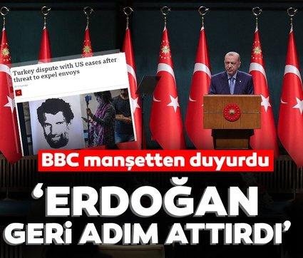 İngiliz BBC manşetten duyurdu! 'Erdoğan geri adım attırdı'