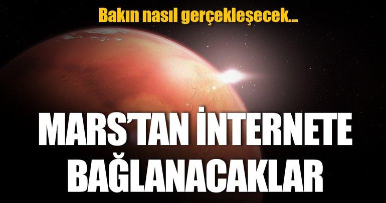 Mars'a internet bağlantısı sağlayacak