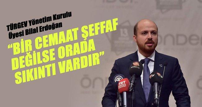 Bilal Erdoğan: Bir cemaat şeffaf değilse orada sıkıntı vardır