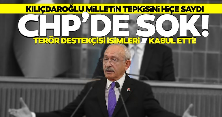 SON DAKİKA... CHP'de tartışma! Kılıçdaroğlu terör destekçisi isimleri kabul etti