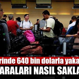 Kolombiya'da 3 kişi havalimanında 640 bin dolarla yakalandı